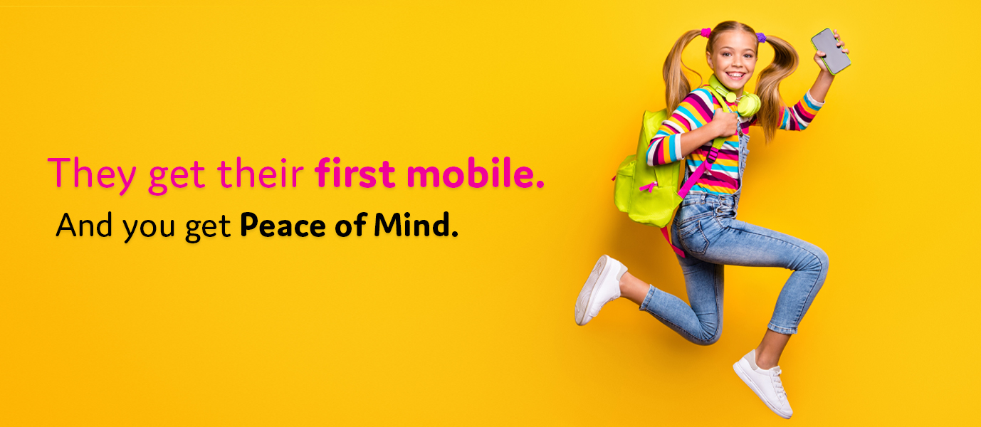 They get their first mobile, and you get peace of mind